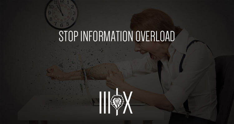Stop Information Overload