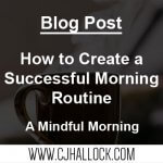 A Mindful Morning | A Morning Routine For A Successful Day