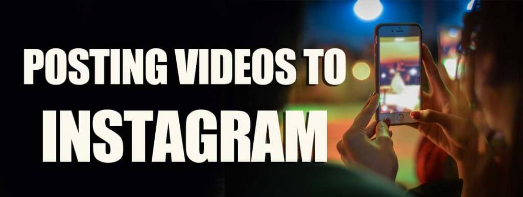 posting video to instagram