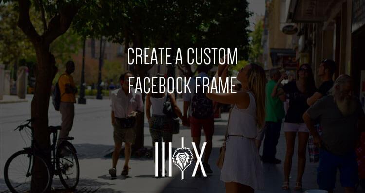How to Create Custom Facebook Frames