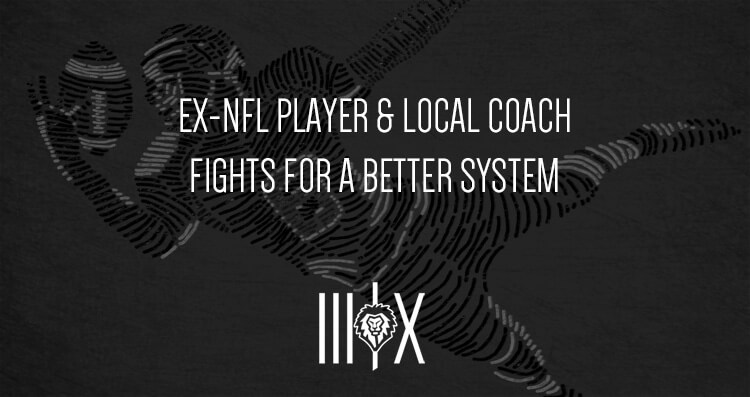Ex-NFL Player & Local Coach Fights For A Better System