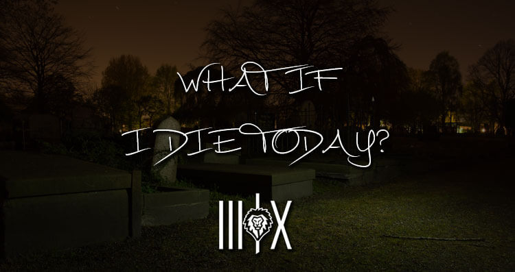 what if I die today featured image
